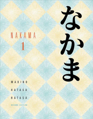 Nakama 1: Introductory Japanese Communication, Culture, Context