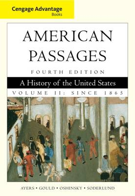 Cengage Advantage Books: American Passages: Since 1865 Volume II: A History in the United States (Paperback)