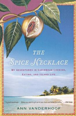 The Spice Necklace: My Adventures in Caribbean Cooking, Eating, and Island Life (Paperback)
