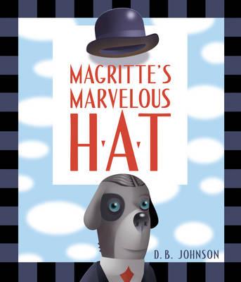 Magritte's Marvelous Hat (Hardback)