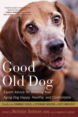 Good Old Dog: Expert Advice for Keeping Your Aging Dog Happy, Healthy, and Comfortable (Paperback)