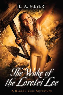 The Wake of the Lorelei Lee: Bloody Jack Adventures (Paperback)