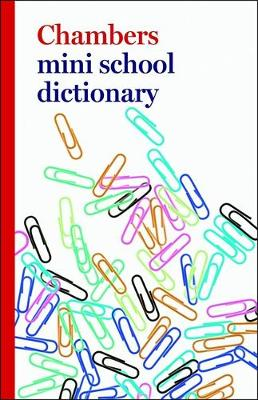 Chambers Mini School Dictionary, first edition (Paperback)