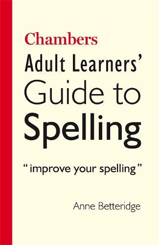 Chambers Adult Learner's Guide to Spelling (Paperback)
