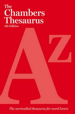 The Chambers Thesaurus, 4th Edition (Hardback)