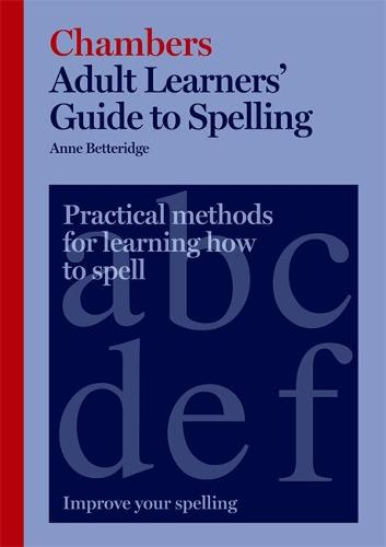 Chambers Adult Learners' Guide to Spelling (Paperback)