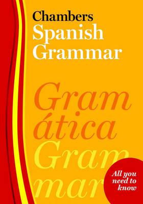 Chambers Spanish Grammar (Paperback)
