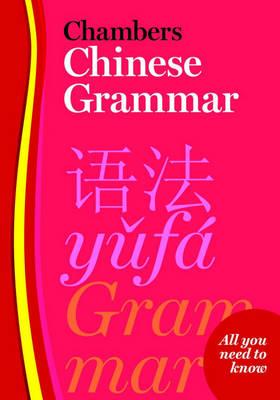 Chambers Chinese Grammar (Paperback)