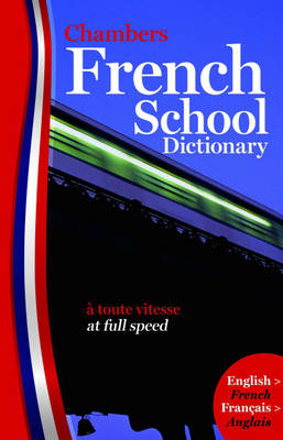 Chambers French School Dictionary (Paperback)