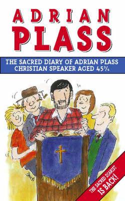 The Sacred Diary of Adrian Plass: Christian Speaker Aged 45 3/4 (Paperback)