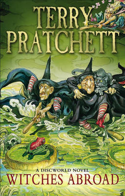Witches Abroad: (Discworld Novel 12) - Discworld Novels (Paperback)