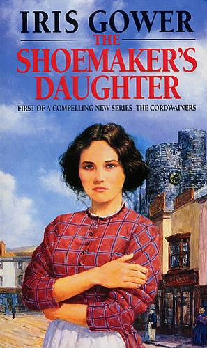 The Shoemaker's Daughter: A Swansea Family Saga (Paperback)