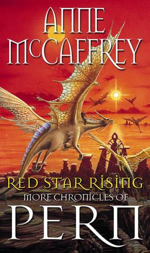 Red Star Rising: More Chronicles Of Pern - The Dragon Books (Paperback)