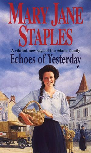Echoes Of Yesterday: A Novel of the Adams Family Saga - The Adams Family (Paperback)
