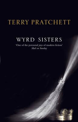 Wyrd Sisters: (Discworld Novel 6) - Discworld Novels (Paperback)