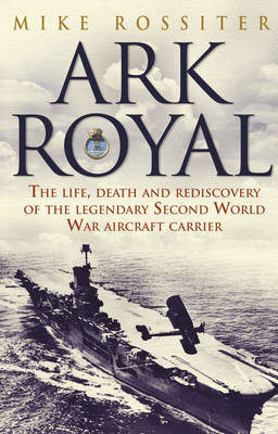Ark Royal: Sailing Into Glory (Paperback)