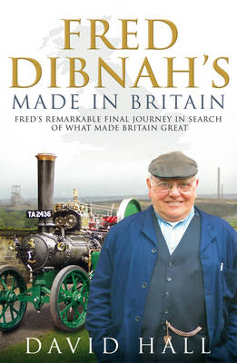 Fred Dibnah - Made in Britain (Paperback)