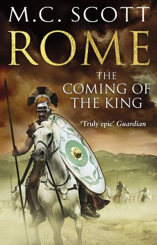 Rome: The Coming of the King: Historical Fiction: Rome 2 - Rome (Paperback)