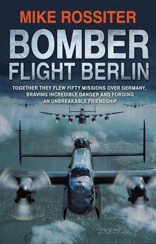 Bomber Flight Berlin (Paperback)