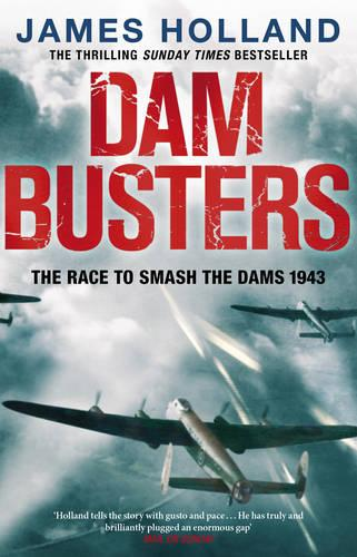 Dam Busters: The Race to Smash the Dams, 1943 (Paperback)