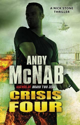 Crisis Four: (Nick Stone Thriller 2) - Nick Stone (Paperback)