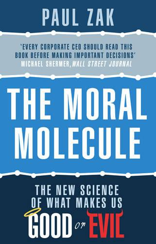 The Moral Molecule: the new science of what makes us good or evil (Paperback)