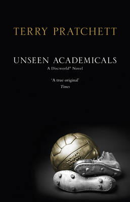 Unseen Academicals: (Discworld Novel 37) - Discworld Novels (Paperback)