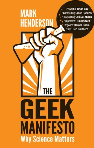 The Geek Manifesto: Why science matters (Paperback)