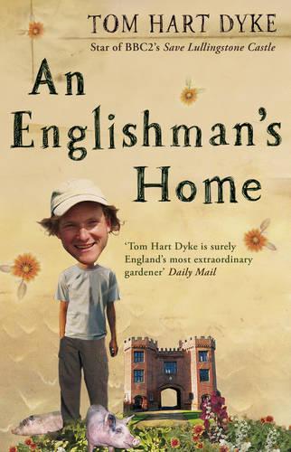 An Englishman's Home: The Adventures Of An Eccentric Gardener (Paperback)