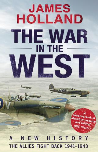 The War in the West: A New History: Volume 2: The Allies Fight Back 1941-43 (Paperback)