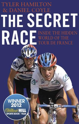 The Secret Race: Inside the Hidden World of the Tour de France: Doping, Cover-ups, and Winning at All Costs (Paperback)