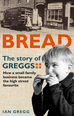 Bread: The Story of Greggs (Paperback)