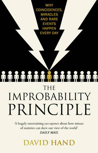 The Improbability Principle: Why coincidences, miracles and rare events happen all the time (Paperback)