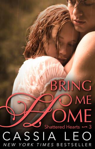 Bring Me Home (Shattered Hearts 3) (Paperback)