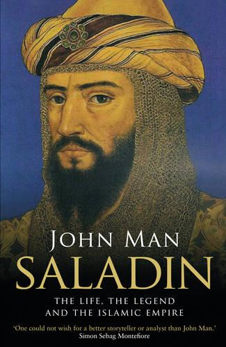 Saladin: The Life, the Legend and the Islamic Empire (Paperback)