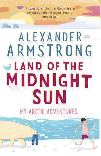 Land of the Midnight Sun: My Arctic Adventures (Paperback)
