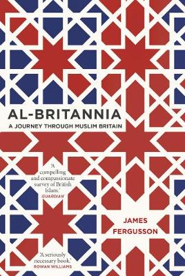 Al-Britannia, My Country: A Journey Through Muslim Britain (Paperback)