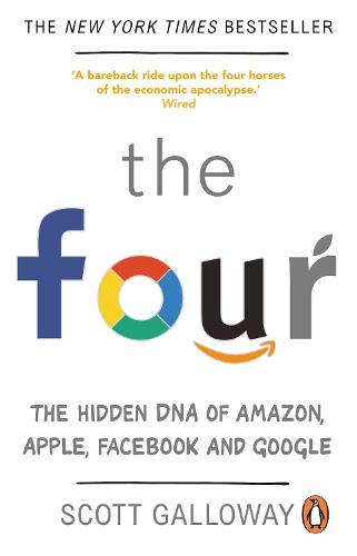 The Four: The Hidden DNA of Amazon, Apple, Facebook and Google (Paperback)