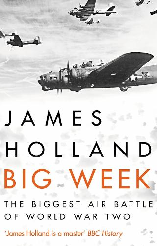 Big Week: The Biggest Air Battle of World War Two (Paperback)