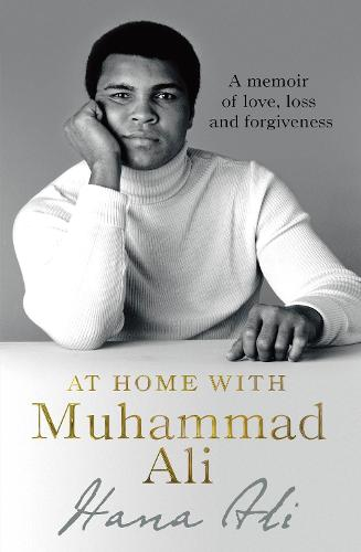 At Home with Muhammad Ali: A Memoir of Love, Loss and Forgiveness (Paperback)