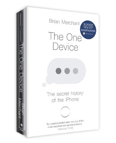 The One Device: The Secret History of the iPhone (Paperback)