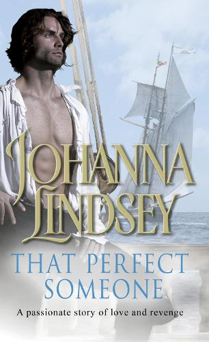 That Perfect Someone: An enthralling historical romance from the #1 New York Times bestselling author Johanna Lindsey (Paperback)