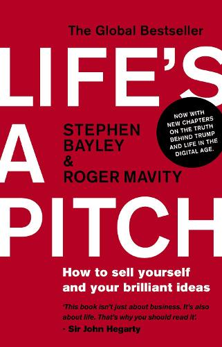 Life's a Pitch: How to Sell Yourself and Your Brilliant Ideas (Paperback)