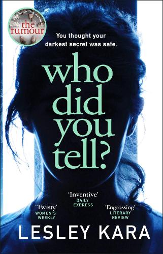 Who Did You Tell?: From the Sunday Times bestselling author of The Rumour (Paperback)