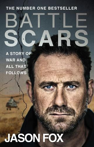Battle Scars: A Story of War and All That Follows (Paperback)