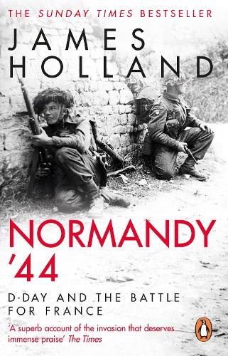 Normandy '44: D-Day and the Battle for France (Paperback)