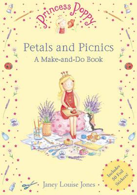 Princess Poppy: Petals and Picnics: A Make and Do Book - Princess Poppy Picture Books 9 (Paperback)