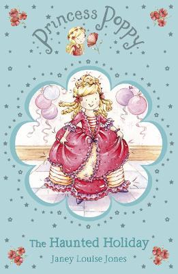 Princess Poppy: The Haunted Holiday - Princess Poppy Fiction (Paperback)