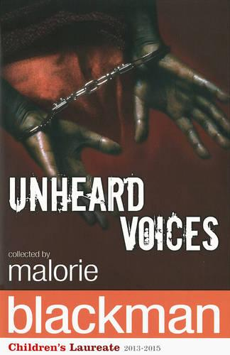 Unheard Voices: An Anthology of Stories and Poems to Commemorate the Bicentenary Anniversary of the Abolition of the Slave Trade (Paperback)