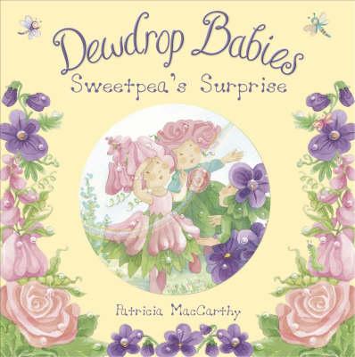 Dewdrop Babies: Sweetpea's Surprise (Paperback)